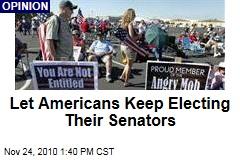 Let Americans Keep Electing Their Senators