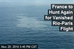 France to Hunt Again for Vanished Rio-Paris Flight