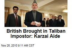 British Brought in Taliban Impostor: Karzai Aide