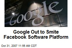 Google Out to Smite Facebook Software Platform