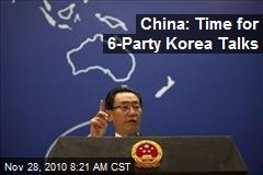 China: Time for 6-Party Korea Talks