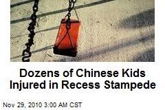 Dozens of Chinese Kids Injured in Recess Stampede