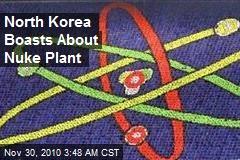 North Korea Boasts About Nuke Plant