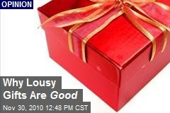 Why Lousy Gifts Are Good