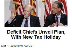 Deficit Chiefs Unveil Plan, With New Tax Holiday