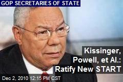 Kissenger, Powell, et al: Ratify New START