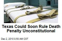 Texas Could Soon Rule Death Penalty Unconstitutional