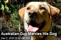Australian Guy Marries His Dog