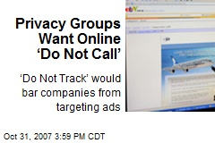 Privacy Groups Want Online 'Do Not Call'