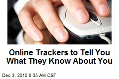 Online Trackers to Tell You What They Know About You
