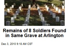 Remains of 8 Soldiers Found in Same Grave at Arlington