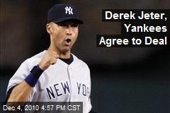 Derek Jeter, Yankees Agree to Deal