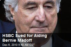HSBC Sued for Aiding Madoff