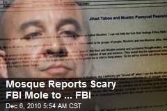 Mosque Reports Scary FBI Mole to ... FBI