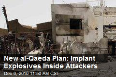 New al-Qaeda Plan: Implant Explosives Inside Attackers