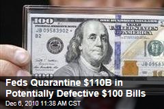 Feds Quarantine $110B in Potentially Defective $100 Bills