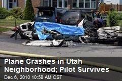 Plane Crashes in Utah Neighborhood; Pilot Survives