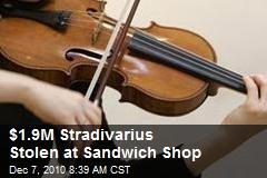Million $$$ Stradivarius Stolen At Sandwich Shop