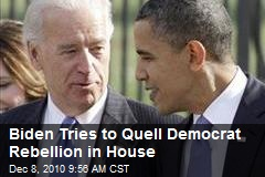 Biden Tries to Quell Democrat Rebellion in House