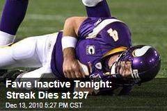 Favre Inactive Tonight: Streak Dies at 297