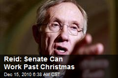 Reid: Senate Can Work Past Christmas