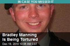Bradley Manning Is Being Tortured