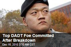 Dan Choi, Leading 'Don't Ask, Don't Tell' Foe, Committed After Breakdown