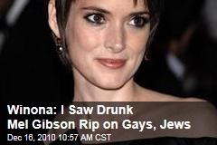 Winona: I Saw Drunk Mel Gibson Rip on Gays, Jews