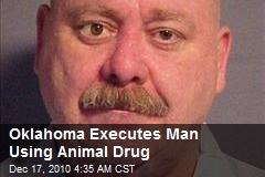 Oklahoma Executes Man With Animal Euthanasia Drug