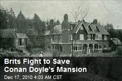 Brits Fight to Save Conan Doyle's Mansion