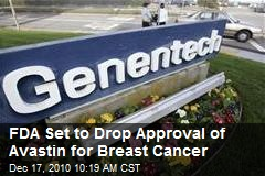 FDA Set to Drop Approval of Avastin for Breast Cancer