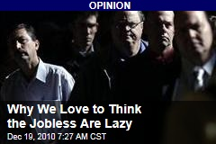 Why We Love to Think the Jobless Are Lazy