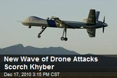New Wave of Drone Attacks Scorch Khyber