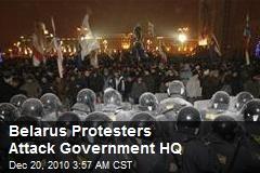 Belarus Protesters Attack Government HQ
