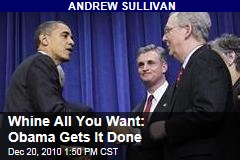 Whine All You Want: Obama Gets It Done