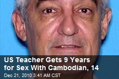 US Teacher Gets 9 Years for Sex With Cambodian, 14