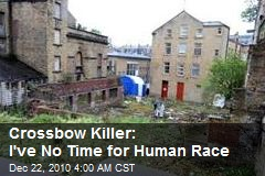 Crossbow Killer: I've No Time for Human Race