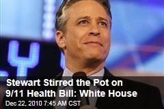 Stewart Stirred the Pot on 9/11 Health Bill: White House