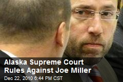 Alaska Supreme Court Rules Against Joe Miller