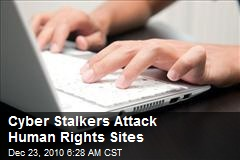 Cyber Stalkers Attack Human Rights Sites