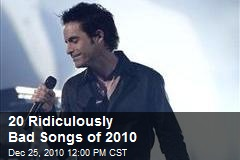 20 Ridiculously Bad Songs of 2010