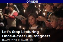Let's Stop Lecturing Once-a-Year Churchgoers