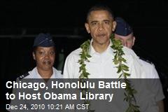 Chicago, Honolulu Battle to Host Obama Library