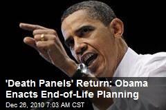 'Death Panels' Return: Obama Enacts End-of-Life Planning