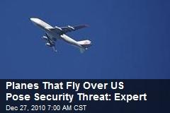Expert: Screen-Dodging Overflights Pose Security Risk