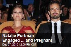Natalie Portman Engaged ... and Pregnant