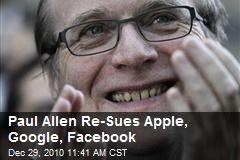 Paul Allen Re-Sues Apple, Google, Facebook