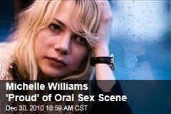 Michelle Williams 'Proud' of Oral Sex Scene