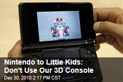 Nintendo to Little Kids: Don't Use Our 3D Console