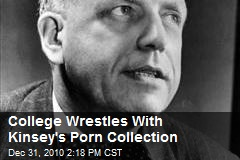 College Wrestles With Kinsey's Porn Collection